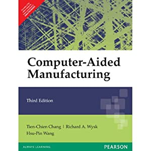 Computer-Aided Manufacturing (EDN 3): Richard A. Wysk,