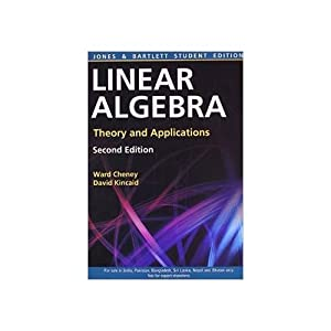 Linear Algebra: Theory And Applications (EDN 2): David R. Kincaid,