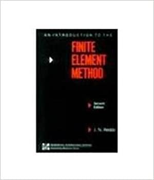 An Introduction to the Finite Element Method: J.N. Reddy