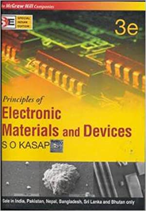 Principles of Electronic Materials and Devices (EDN: Safa O. Kasap