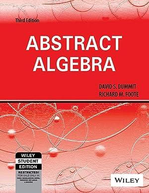 Abstract Algebra (EDN 3): Richard M. Foote,