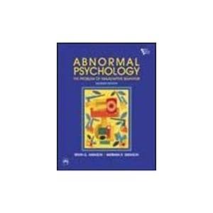 Abnormal Psychology: The Problem of Maladaptive Behavior: Barbara R. Sarason,Irwin
