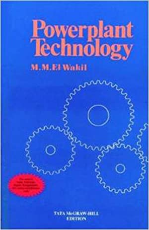 Powerplant Technology (EDN 1): M. M. El-Wakil