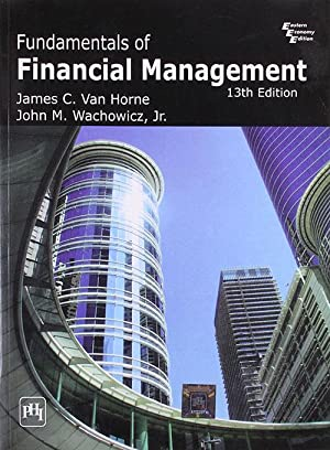 Van Horne: Fundamentals of Financial Management (EDN: John Martin Wachowicz,J.