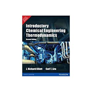 Introductory Chemical Engineering Thermodynamics (EDN 2): J. Richard Elliott,Carl