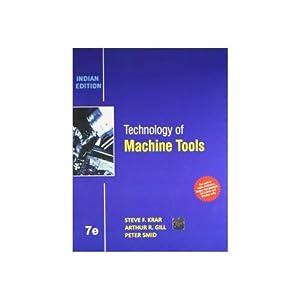 Technology Of Machine Tools (EDN 7): Arthur R. Gill,