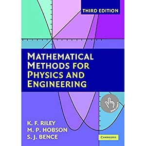 Mathematical Methods for Physics and Engineering: A: S. J. Bence,K.