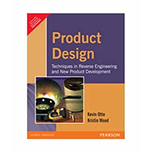 Product Design: Techniques in Reverse Engineering and: Kristin Wood,Kevin Otto
