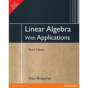 Linear Algebra With Applications (EDN 3): Otto Bretscher