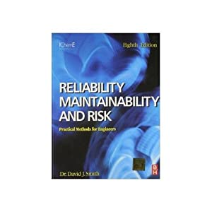 Reliability, Maintainability and Risk: Practical Methods for: David J. Smith