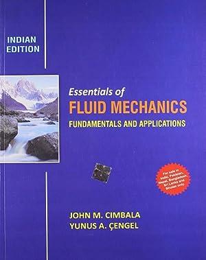 Essentials of Fluid Mechanics: Fundamentals and Applications: Yunus A. Cengel,John