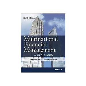 Multinational Financial Management (EDN 9): Alan C. Shapiro