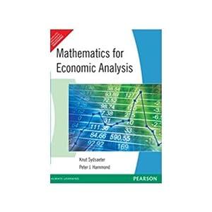 Mathematics for Economic Analysis (EDN 1): Peter J. Hammond,Knut