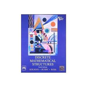 Discrete Mathematical Structures (EDN 6): Robert Busby,Bernard Kolman,Sharon