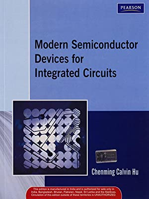 Modern Semiconductor Devices for Integrated Circuits (EDN: Chenming C. Hu