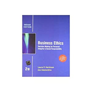 Business Ethics: Decision-Making for Personal Integrity &: Laura P. Hartman,Joe
