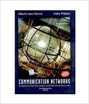 Communication Networks (EDN 2): Indra Widjaja,Alberto Leon-Garcia