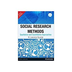 Social Research Methods: Qualitative and Quantitative Approaches: W. Lawrence Neuman