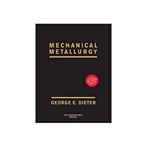 Mechanical Metallurgy (EDN 3): George E. Dieter