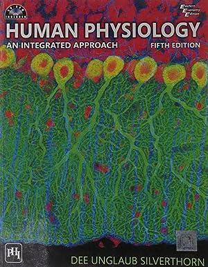 Human Physiology: An Integrated Approach (EDN 5): Dee Unglaub Silverthorn
