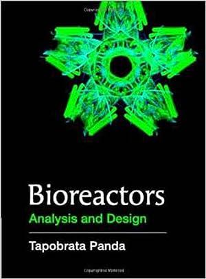 Bioreactors: Analysis And Design (EDN 1): Tapobrata Panda