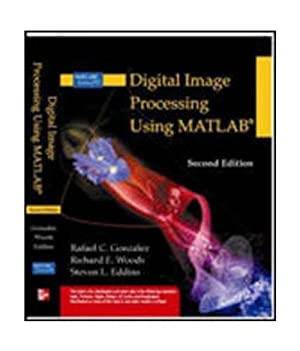 Digital Image Processing Using Matlab (EDN 2): Ralph Gonzalez And