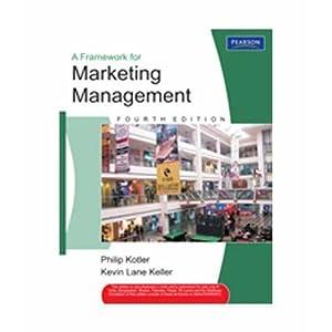 A Framework for Marketing Management (EDN 4): Philip Kotler and
