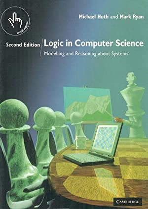 Logic in Computer Science : Modelling and: Michael Huth and