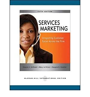Services Marketing: Integrating Customer Focus Accross The: Valarie Zeithaml And
