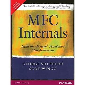 MFC Internals: Inside the Microsoft Foundation Class: George Shepherd