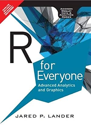 R for Everyone: Advanced Analytics and Graphics: Jared P Lander