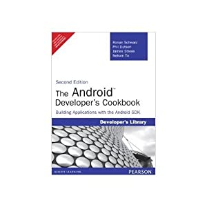 The Android Developer's Cookbook: Building Applications with: Ronan Schwarz