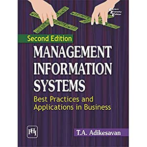 MANAGEMENT INFORMATION SYSTEMS BEST PRACTICES AND APPLICATIONS: ADIKESAVAN, T. A.