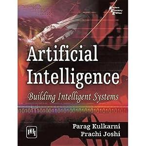 ARTIFICIAL INTELLIGENCE : Building Intelligent Systems (EDN: pARAG, JOSHI, PRACHI