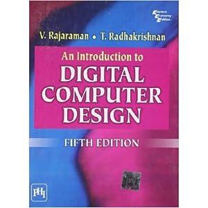 Introduction To Digital Computer Design, An (EDN: Rajaraman, V.