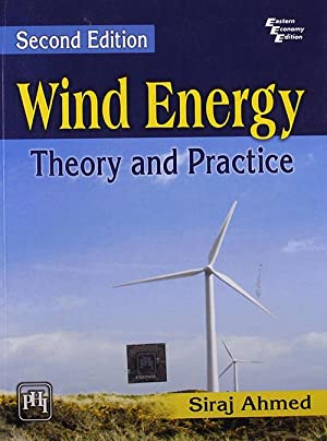 WIND ENERGY : THEORY AND PRACTICE (EDN: AHMED, SIRAJ