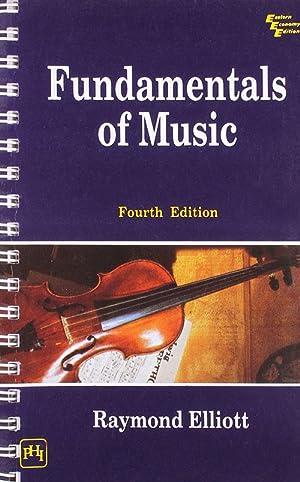 FUNDAMENTALS OF MUSIC (EDN 4): ELLIOTT RAYMOND