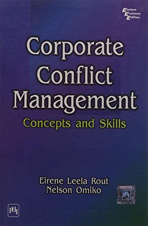 CORPORATE CONFLICT MANAGEMENT : Concepts and Skills: OMIKO, NELSON