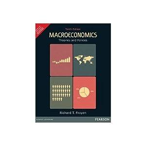 Macroeconomics : Theories And Policies (EDN 10): Richard T. Froyen