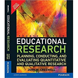 Educational Research: Planning, Conducting, And Evaluating Quantitative: John W. Creswell
