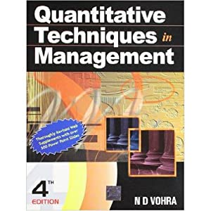 Quantitative Techniques In Management (EDN 4): N D Vohra