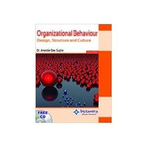 Organizational Behaviour: Design, Structure And Culture (EDN: Dr. Ananda Das
