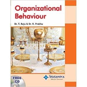 Organizational Behavior (EDN 1): Dr. T. Raju