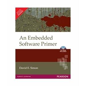 An Embedded Software Primer (EDN 1): David E. Simon