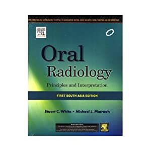 Oral Radiology: Principles and Interpretation (EDN 1): Stuart C. White,