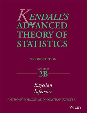 Kendall's Advanced Theory of Statistics (EDN 2): Anthony O'Hagan, Jonathan