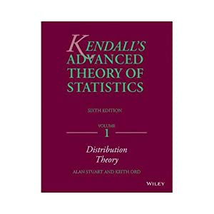 Kendall's Advanced Theory of Statistics (EDN 6): Alan Stuart, Keith