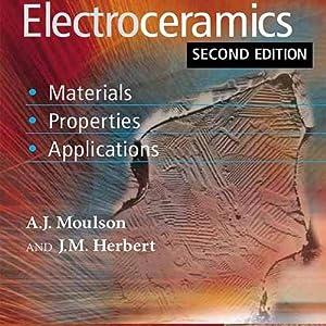 Electroceramics: Materials, Properties, Applications (EDN 2): A.J. Moulson, J.M.