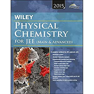 Wiley Physical Chemistry For JEE (Main &: Wiley Editorial Team