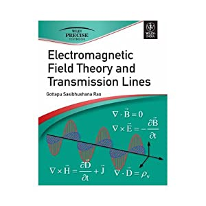 Electromagnetic Field Theory And Transmission Lines (EDN: Gottapu Sasibhushana Rao